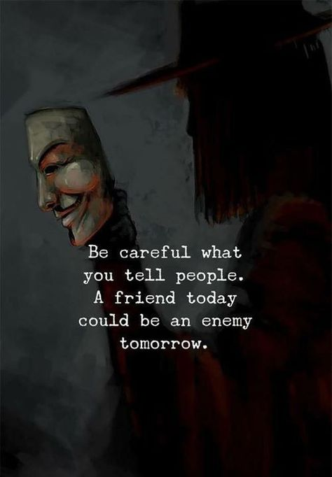 Be careful what you tell people. A friend today could be an enemy tomorrow. #Quotesaboutfakepeople #Fakefriendsquotes #Beingreal #Fakequotes #Dailyquotes #Quotes #therandomvibez