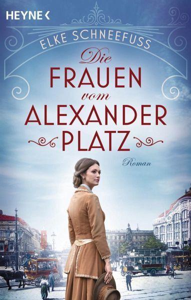 Die Frauen Vom Alexanderplatz In 2020 Historischer Roman Romane Bucher