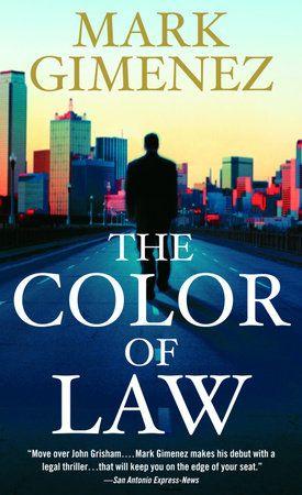The Color Of Law By Mark Gimenez 9780307275004 Penguinrandomhouse Com Books Law Books Ebook Books
