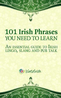 Buy 101 Irish Phrases You Need To Know: An essential guide to Irish lingo, slang and pub talk by Blathnaid Healy, Mark Farrelly and Read this Book on Kobo's Free Apps. Discover Kobo's Vast Collection of Ebooks and Audiobooks Today - Over 4 Million Titles! Ireland Vacation, Ireland Travel, Irish Quotes, Irish Sayings, Scottish Quotes, Irish Language, Irish Eyes Are Smiling, Irish Pride, Voyage Europe