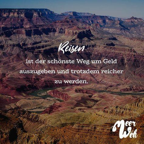 REIZEN IS DE MOOISTE MANIER OM GELD TE GEVEN EN VERLANGER RIJKER TE ZIJN.  V #Reisen#Zitate