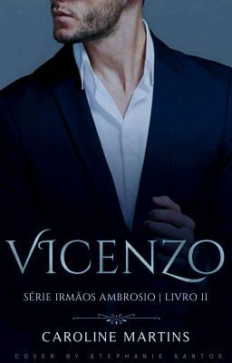 Vicenzo Serie Irmaos Ambrosio Ii Nota Da Autora Elenco