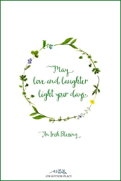 May love and laughter light your day   Irish Blessing Free Printables for St. Patrick's Day: 3 Designs! A set of digital downloads featuring 3 Irish blessings. Use for DIY wall art, cards, banners & more!