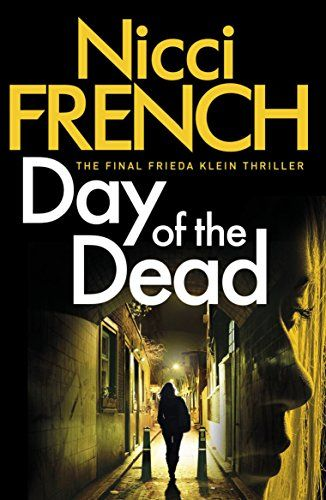 Download Day Of The Dead A Frieda Klein Novel 8 By Nicci French Pdf Epub Kindle Audiobooks Online Day Of The Dead Novels French Days