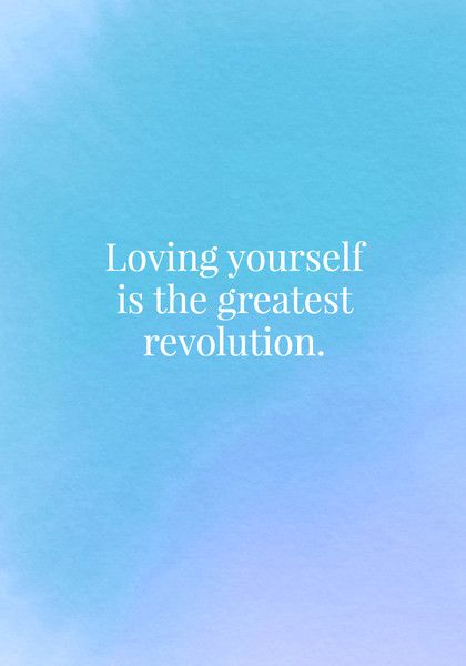 Loving yourself is the greatest revolution. - Body Positive Quotes - Photos
