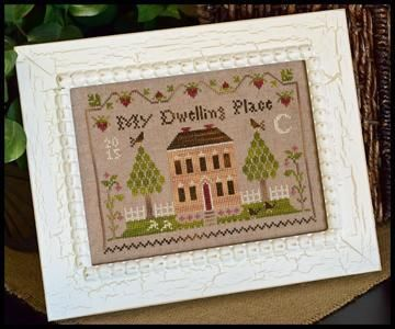 Dwelling Place Sampler~Little House Needleworks