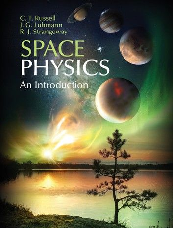 Space Physics Ebook By C T Russell Rakuten Kobo In 2020 Physics Physics Books Physics Textbook