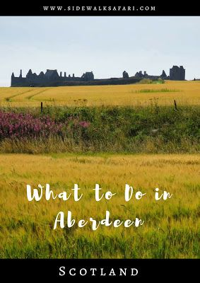 What To Do In Aberdeen Scotland With Images Aberdeen Scotland