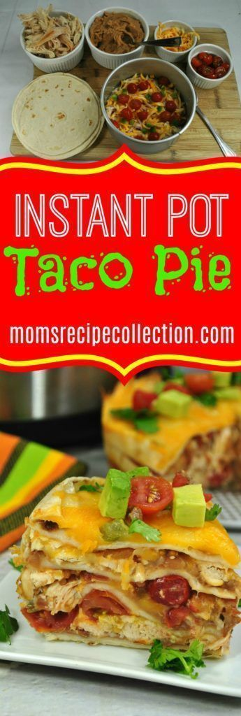 Instant Pot Cheesy Chicken Taco Pie | Moms Recipe Collection #chicken #tacopie #tacotuesday #instantpot #instantpotrecipes #cheese #easydinner #easydinnerrecipes