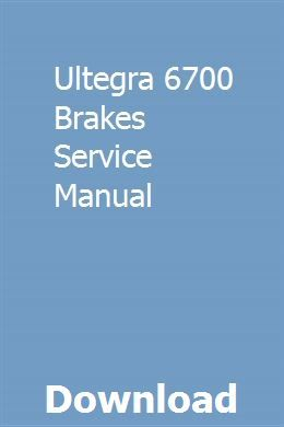 Ultegra 6700 Brakes Service Manual Repair Manuals Owners Manuals Manual