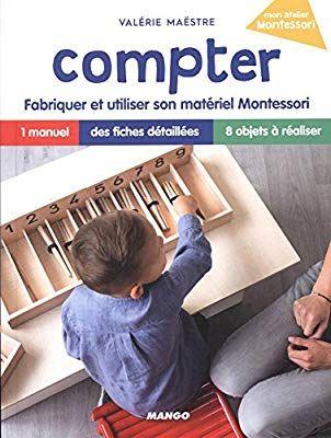 Compter Fabriquer Et Utiliser Son Materiel Montessori