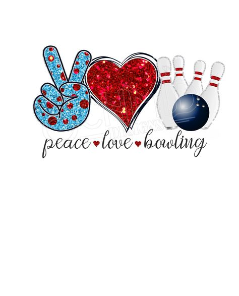 Peace Love Bowling Peace Love Bowling For Sublimation Peace Etsy In 2021 Peace And Love Bowling Etsy Images