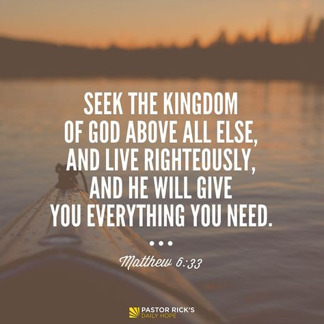 """Seek the Kingdom of God above all else, and live righteously, and he will give you everything you need"" (Matthew 6:33 NLT, second edition). If you want your life to turn from emptiness to overflowing, then give Jesus complete control of your life, including your career. Learn more in this devotional from Pastor Rick Warren."