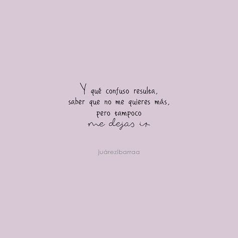 Y qué confuso resulta, saber que no me quieres más, pero tampoco me dejas ir. . . . . . #poesia #poesía #poema #micropoesia #microcuento…
