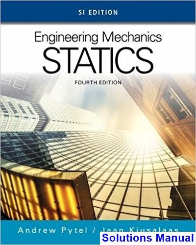 Solutions Manual For Engineering Mechanics Statics Si Edition 4th