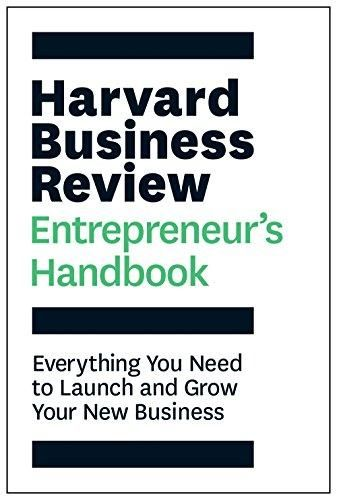 The Harvard Business Review Entrepreneur's Handbook: Everything You Need to Launch and Grow Your New Business (HBR Handbooks) - Default