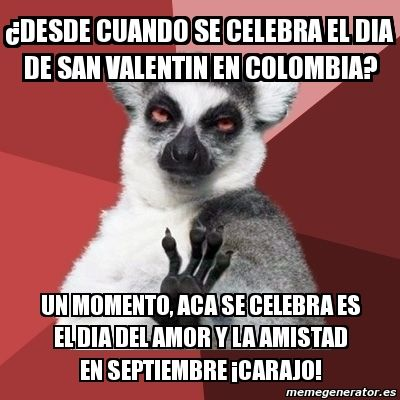 Dia De San Valentin Colombia Ideas Del Dia De San Valentin Chistes Memes Feministas Gente Loca