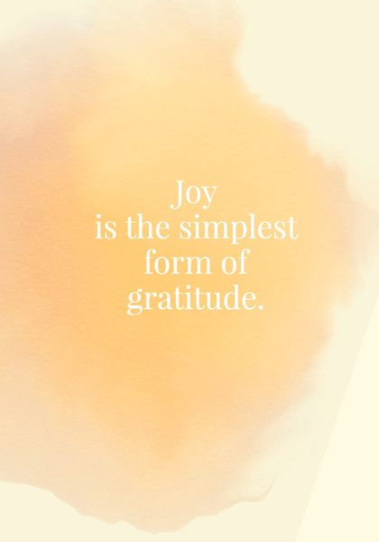 Joy is the simplest form of gratitude. - Quotes On Joy - Photos