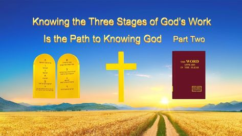 "The Word of God | ""Knowing the Three Stages of God's Work Is the Path to Knowing God"" (Part Two)Almighty God says, ""The three stages of work are at the heart of God's entire management, and in them are expressed the disposition of God and what He is. #God #Christian #Love #Faith #seeking_God #eternal_life #true_faith #Believe_in_God #faith_in_God #Knowing_God  #the_voice_of_God"
