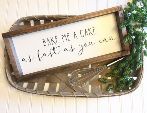 Bake Me A Cake As Fast As You Can Sign Farmhouse Kitchen Wall