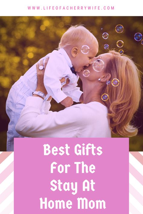 Best Gifts For Stay At Home Moms Stay At Home Mom Best Gifts