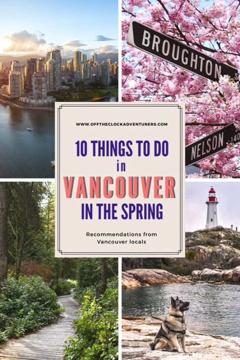 10 Things to do in Vancouver in the Spring