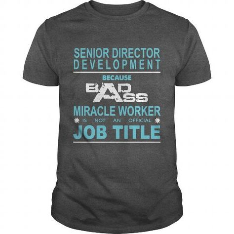 SENIOR DIRECTOR OF DEVELOPMENT Because Badass Miracle Worker Is - director of development job description
