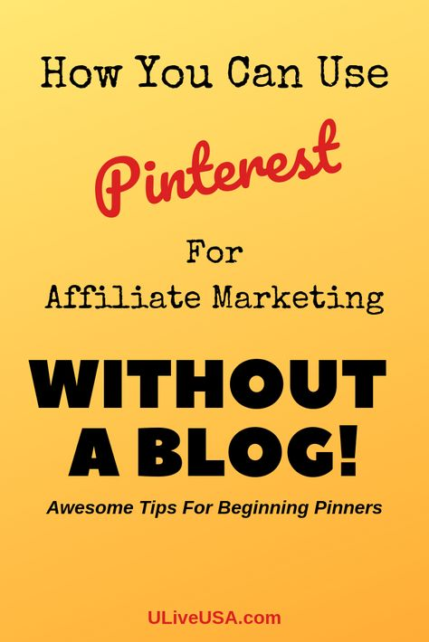 Using Pinterest for Affiliate Marketing Without A Blog