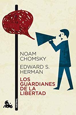 Los Guardianes De La Libertad 9788408112396 Noam Chomsky Edward S Herman Books Book Worms Book Worth Reading Books