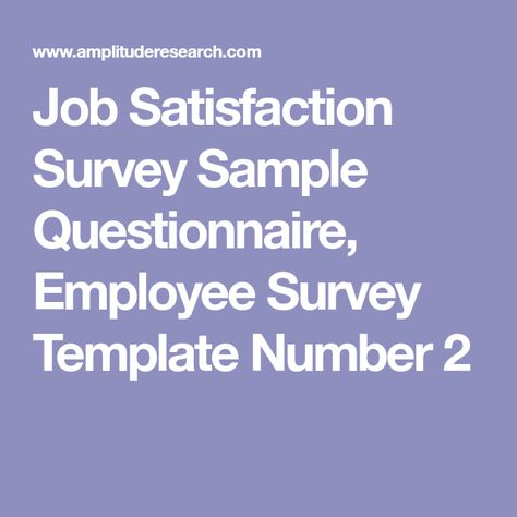 Survey created from sample questionnaires for various kinds of - job satisfaction survey template