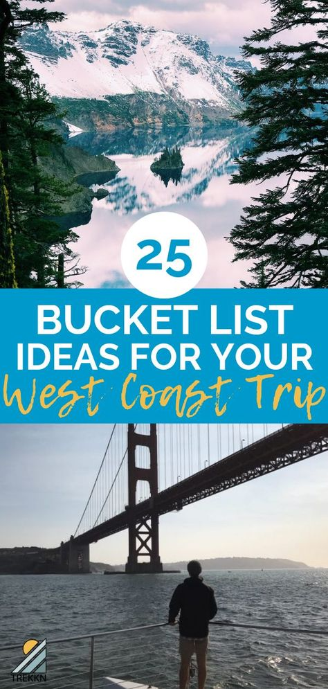 25 West Coast Trip Bucket List Ideas for One Amazing Adventure - TREKKN | An RV Lifestyle & Travel Blog