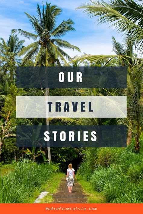 Our Travel Stories | We Are From Latvia