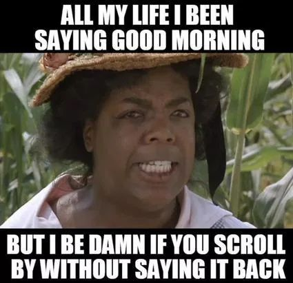 Funny Good Morning Memes Start Your Day With A Smile Funny Good Morning Memes Good Morning Meme Morning Memes