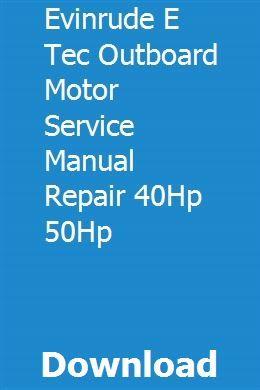 Evinrude E Tec Outboard Motor Service Manual Repair 40Hp 50Hp