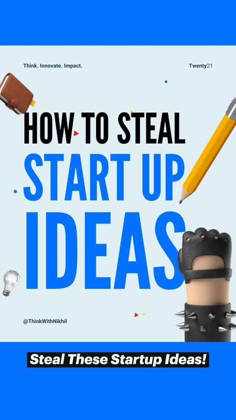 Steal These Startup Ideas!