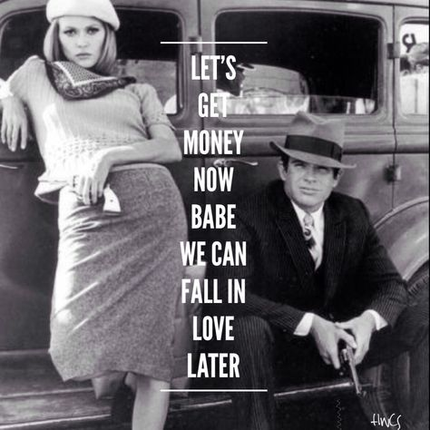 """Bonnie and Clyde  - """"Let's get money now babe  we can fall in love later"""" #GangsterMovie #GangsterFlick"""