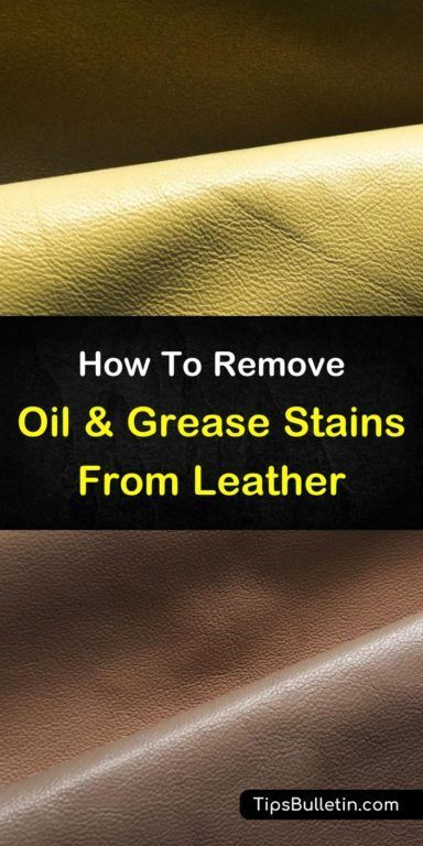 6 Brilliant Ways To Remove Oil Stains From Leather