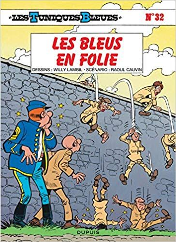 Telecharger Les Tuniques Bleues Tome 32 Les Bleus En Folie Pdf