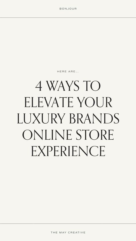 4 Ways to Elevate Your Luxury Brands Online Store Experience