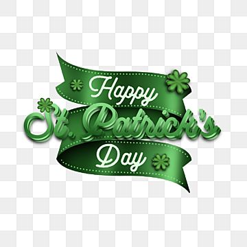 Happy Saint Patrick Day Inscription Label On A Green Ribbon Gold Typography St Png Transparent Clipart Image And Psd File For Free Download Happy St Patricks Day St Patrick St Patrick S