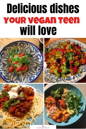 3 Tasty Vegan Recipes To Blow Your Teenagers Mind