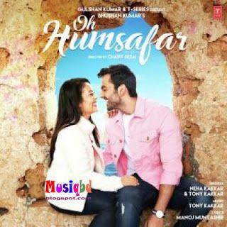 Oh Humsafar By Neha Kakkar Hindi Mp3 Song Download Mp3 Song Download Mp3 Song Ringtone Download