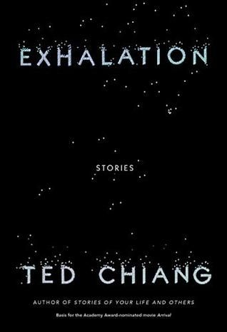 Exhalation Stories By Ted Chiang Goodreads Time Travel Books