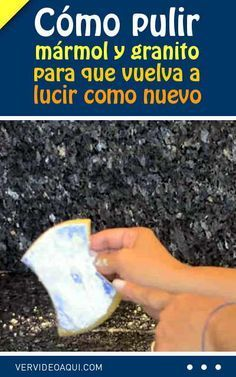 Como Pulir Marmol Y Granito Para Que Vuelva A Lucir Como Nuevo Marmol Granito Pulir Limpieza Cocina Banos House Cleaning Tips Cleaning Hacks Cleaning