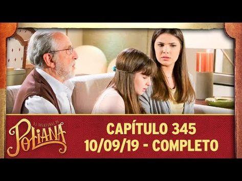 As Aventuras De Poliana Capitulo 345 10 09 19 Completo