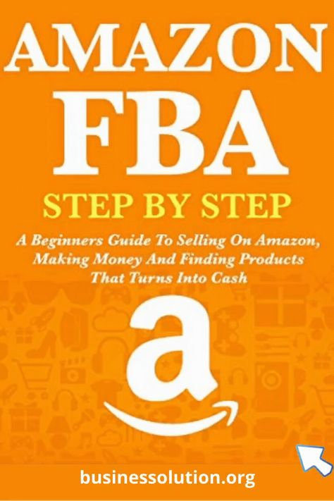 Amazon FBA Step-By-Step Guide [2020]
