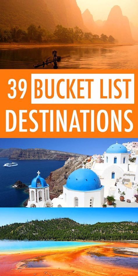 39 incredible destinations for your bucket list