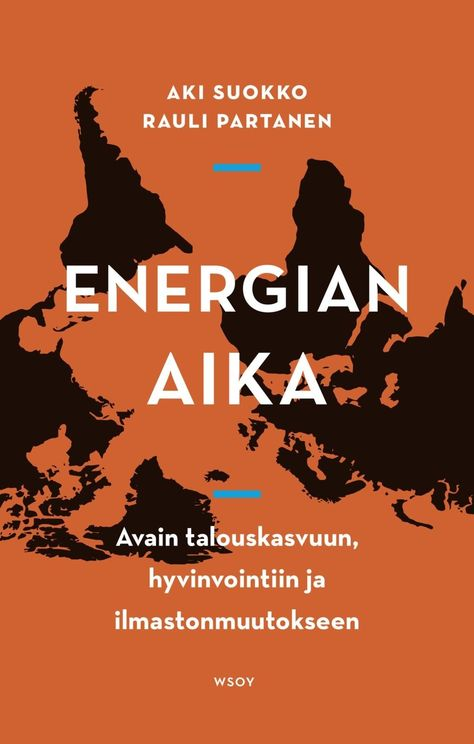 Energian aika / Aki Suokko, Rauli Partanen / Riittääkö energiantuotannon muutos vai pitääkö muuttaa yhteiskunnan perusperiaatteet ?