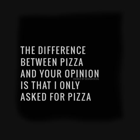 pizza: 1; your opinion: 0