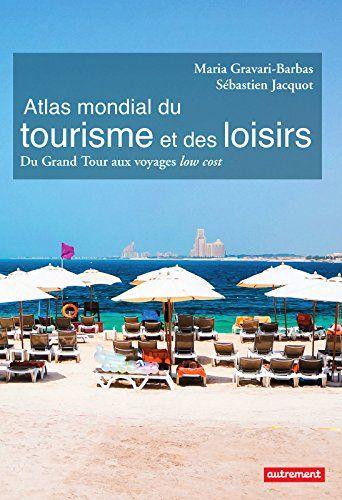 Atlas Mondial Du Tourisme Et Des Loisirs Atlas Monde Pdf Gratuit